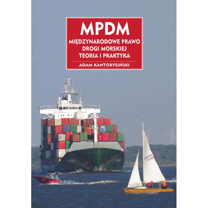 MPDM Międzynarodowe Prawo Drogi Morskiej - Teoria i Praktyka