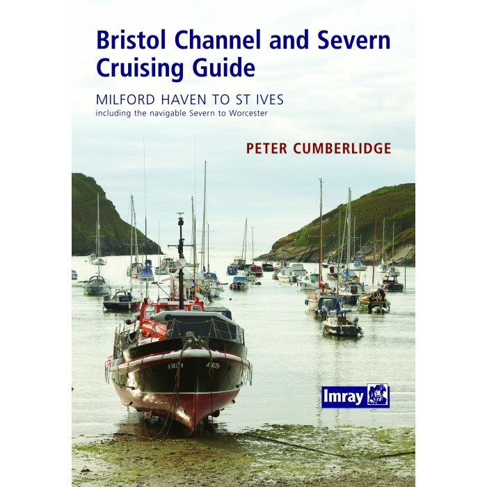 Bristol Channel and River Severn Cruising Guide Bristol Channel and River Severn Cruising Guide